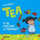 Tea : a chi piacciono le verdure?