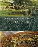 La grande guerra italiana. Le battaglie