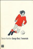 George Best, l'immortale