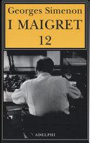 I Maigret: Maigret e i vecchi signori-Maigret e il ladro indolente-Maigret e le persone perbene-Maigret e il cliente del sabato-Maigret e il barbone