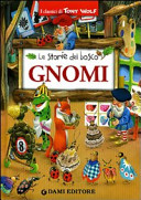 Le storie del bosco : Gnomi