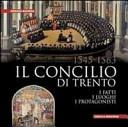 Il Concilio di Trento (1545-1563). I fatti, i luoghi, i protagonisti