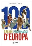 100 grandi personaggi d'Europa