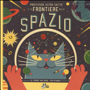 Professor Astro Gatto e le frontiere dello spazio