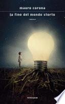 La fine del mondo storto : romanzo
