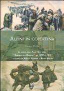 Alpini in copertina. La storia delle penne nere nella «Domenica del Corriere» dal 1899 al 1971 illustrate da Achille Beltrame e Walter Molino
