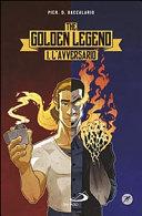 L'avversario. The golden legend
