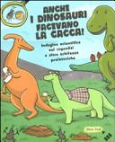 Anche i dinosauri facevano la cacca! Indagine scientifica sui caproliti e altre schifezze preistoriche. Libro pop-up