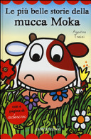Le più belle storie della mucca Moka. Con adesivi