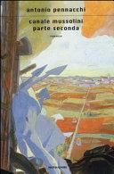 Canale Mussolini : romanzo. Parte 2.