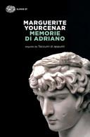 Memorie di Adriano. Seguite da Taccuini di appunti