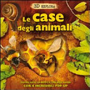 Le case degli animali. 3D Explora. Libro pop-up