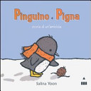 Pinguino e Pigna : storia di unamicizia