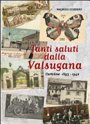 Tanti saluti dalla Valsugana. Cartoline 1893-1942