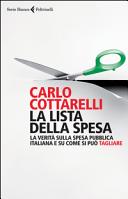 La lista della spesa. La verità sulla spesa pubblica italiana e su come si può tagliare