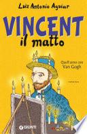 Vincent il matto