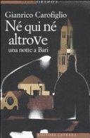 Né qui né altrove : una notte a Bari