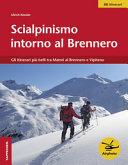 Scialpinismo intorno al Brennero. Gli itinerari più belli tra Matrei al Brennero e Vipiteno
