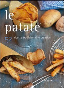 Le patate con 52 ricette tradizionali e creative