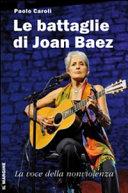 Le battaglie di Joan Baez. La voce della nonviolenza