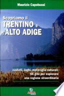 Scopriamo il Trentino e l'Alto Adige