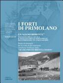 I forti di Primolano. Un «giano bifronte»