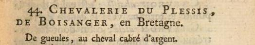44 CHEVALERIE DU PLESSIS DE BOISANGER en Bretagne De gueules au cheval cabré d argent