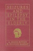 Seizures and epilepsy in the elderly