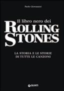 Il libro nero dei Rolling Stones. La storia e le storie di tutte le canzoni