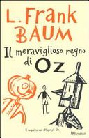 Il meraviglioso regno di Oz. Ediz. integrale