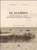 El Alamein. Rivisitazione del campo di battaglia tra mito e attualità