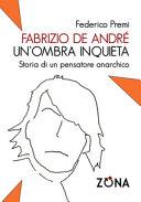 Fabrizio De André, un'ombra inquieta. Ritratto di un pensatore anarchico