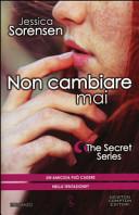 Non cambiare mai : the secret series