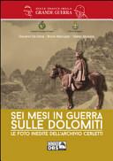 Sei mesi di guerra sulle Dolomiti. Le foto inedite dell'archivio Cerletti