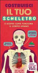 Costruisci il tuo scheletro e scopri come funziona il corpo umano. Con gadget