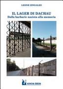 Il lager di Dachau. Dalla barbarie nazista alla memoria