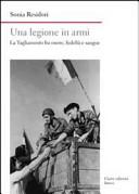 Una legione in armi. La Tagliamento fra onoire, fedeltà e sangue