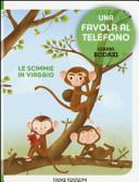 Le scimmie in viaggio. Una favola al telefono