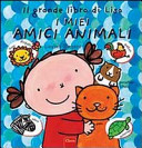 Il grande libro di Lisa. I miei amici animali