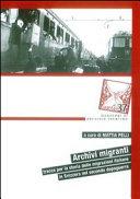 Archivi migranti. Tracce per la storia delle migrazioni italiane in Svizzera nel secondo dopoguerra