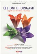 Scuola di origami. Segreti per diventare origamista
