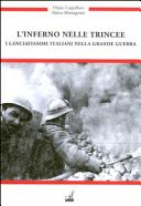 L'inferno nelle trincee. I Lancia fiamme italiani nella grande guerra