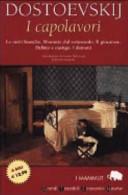 I capolavori: Le notti bianche. Memorie dal sottosuolo. Il giocatore. Delitto e castigo. I demoni