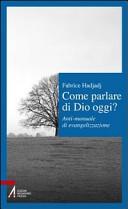 Come parlare di Dio oggi? Anti-manuale di evangelizzazione
