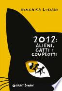 2012: alieni, gatti e complotti