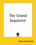 grand inquisitor by fyodor dostoyevsky essay The brothers karamazov by fyodor mikailovich dostoevsky translated by constance garnett chapter 5 the grand inquisitor.