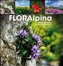 Flora alpina. I fiori più belli delle Alpi