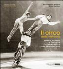Il circo della memoria. Storie, numeri e dinastie di 266 famiglie circensi italiane