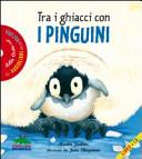 Tra i ghiacci con i pinguini. Con audiolibro. CD Audio. Lella Costa legge