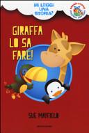Giraffa lo sa fare! Mi leggi una storia?